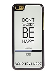 Personalized Phone Case - Don't Worry Be Happy Design Metal Case for iPhone 5C